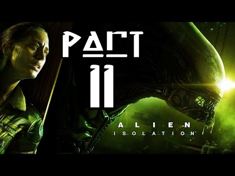 ► Alien : Isolation | #11 | NIKDY. VÍC. | CZ Lets Play / Gameplay [1080p] [PC]