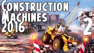 Construction Machines Simulator 2016 Gameplay Part 2