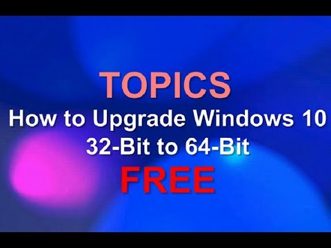 how to upgrade to windows 10 64 bit from 32