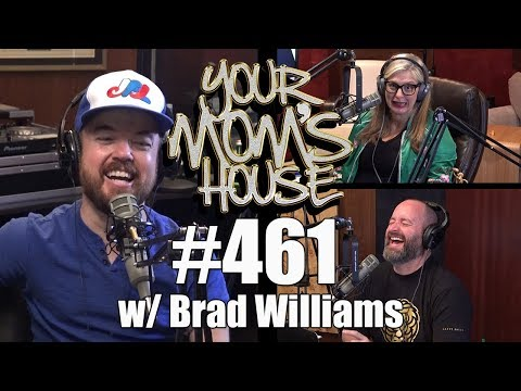 Your Mom's House Podcast - Ep. 461 w/ Brad Williams thumbnail