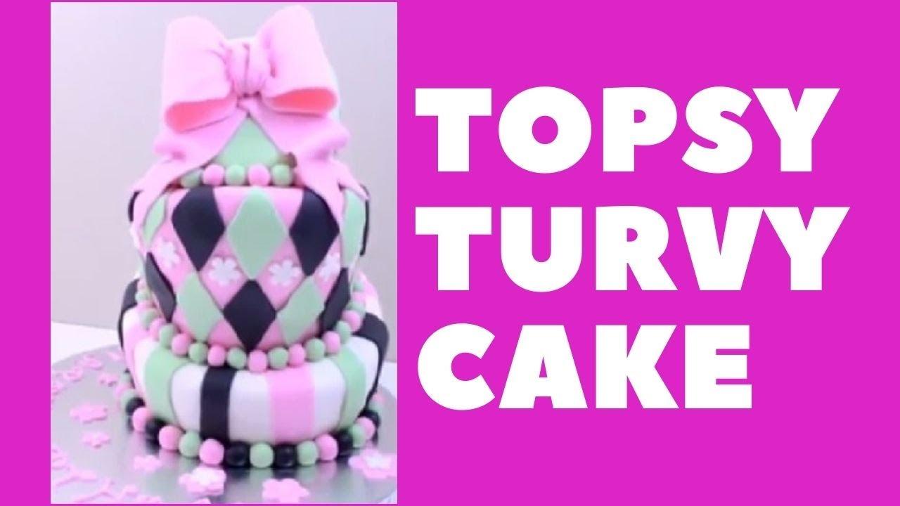 Topsy Turvy Cake Youtube