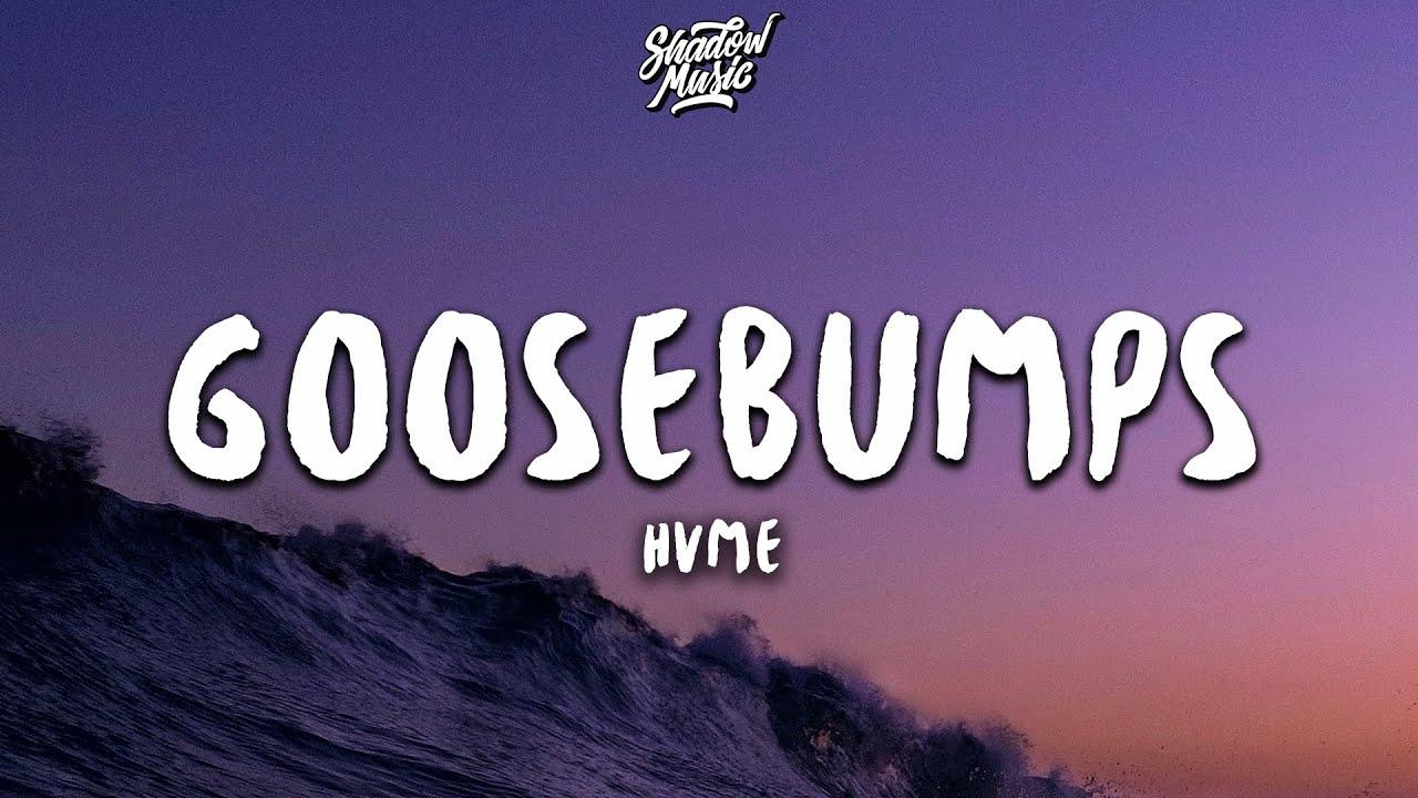 HVME - Goosebumps (Lyrics)