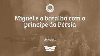 Conexão co Deus   Miguel e a batalha com o Príncipe da Pérsia - Rev. Amauri Oliveira