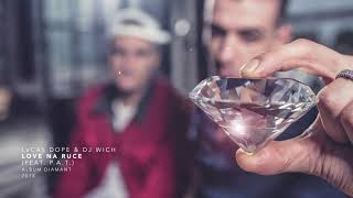 Lvcas Dope & DJ Wich - Love na ruce (feat. P.A.T.)
