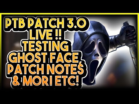DBD PTB 3.0 LIVE!! TESTING GHOST FACE, NEW PATCH NOTES AND GHOST FACES MORI ADDONS ETC! ????