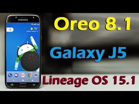 How to Install Android Oreo 8 1 in Samsung Galaxy J5 (Lineage OS 15 1)  Install and Review