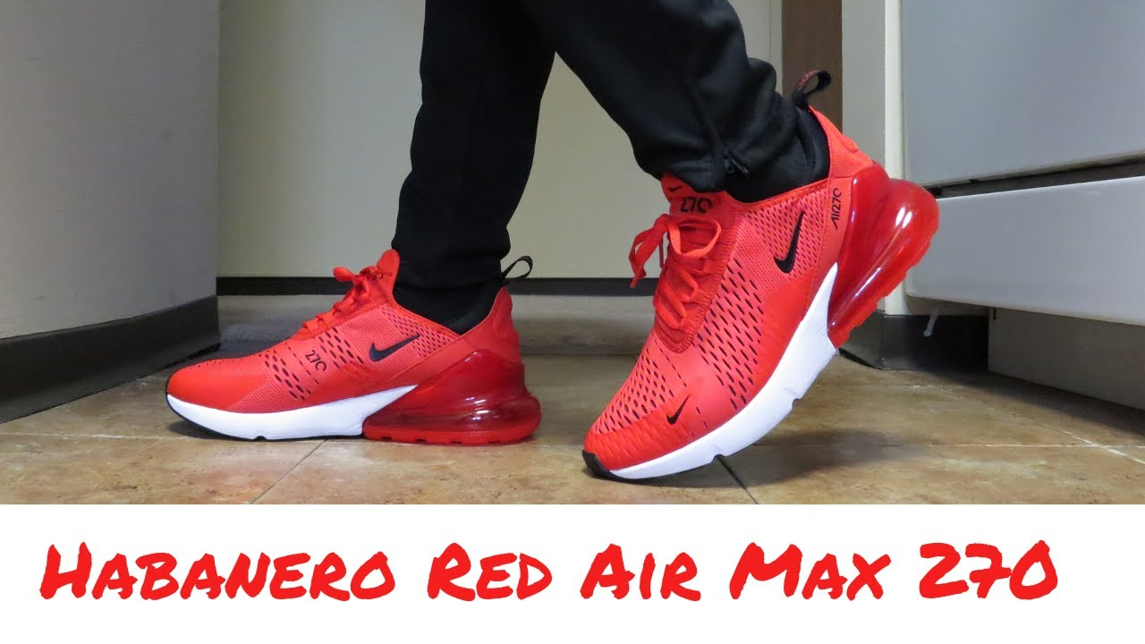 a la deriva Huracán Abiertamente  Habanero Red Air Max 270 UNBOXING + REVIEW + ON FEET!!! - YouTube