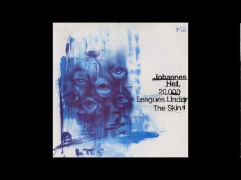 Johannes Heil ‎-- 20.000 Leagues Under The Skin Pt. 2.1
