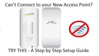 ubiquiti nanostation loco m2 how to setup access point computer can t connect