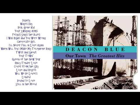 DEACON BLUE 🎵 Our Town 🎵 FULL ALBUM HQ AUDIO
