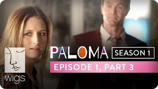 Paloma | Season 1, Ep. 1, Part 3 | Feat. Grace Gummer | WIGS