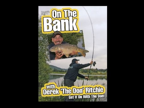 On the bank with Derek 'The Don' Ritchie carp