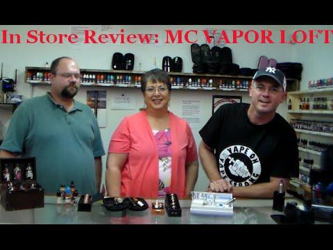 IN STORE REVIEW:  MC VAPOR LOFT