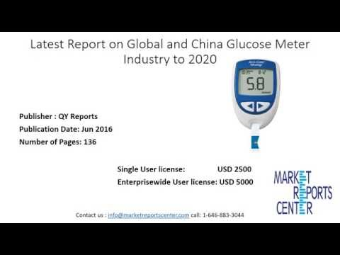 Global and China Glucose Meter Industry Research Report to 2020
