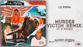 Lil Poppa - Murder Victim Ft. G Herbo [Remix] (Almost Normal)