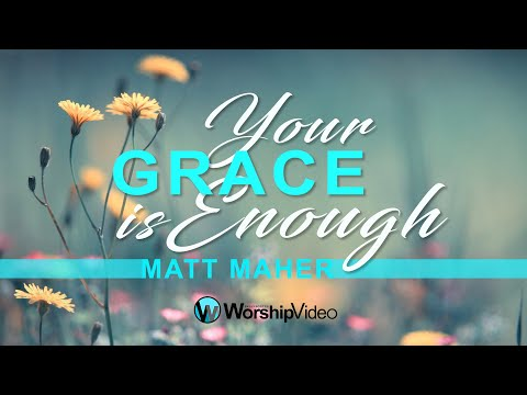 Your Grace Is Enough - Matt Maher [With Lyrics]