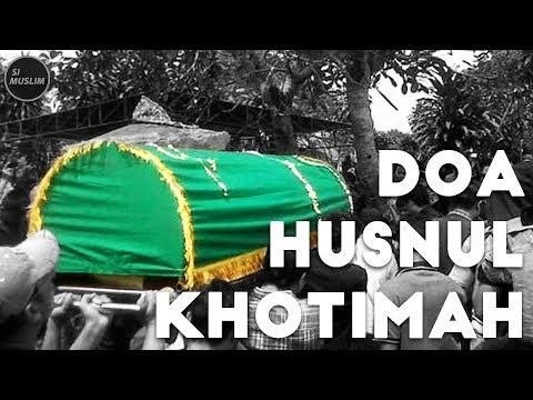 Doa Husnul Khotimah dan Artinya - Kumpulan Doa Islam