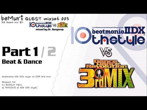 beatmania IIDX 10th style vs DanceDanceRevolution 3rd mix [bemuri GUEST mixset 003 Part 1]