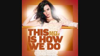 Katy Perry - This Is How We Do (Instrumental)