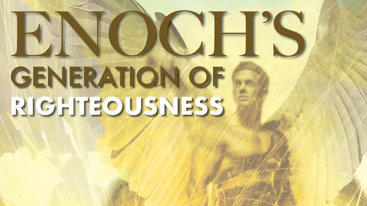 ENOCH'S 8th Week: A Generation of Righteousness