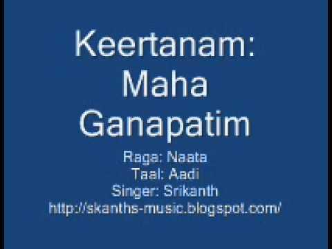 Carnatic Keerthanam - Mahaganapathim Raga: Nattai