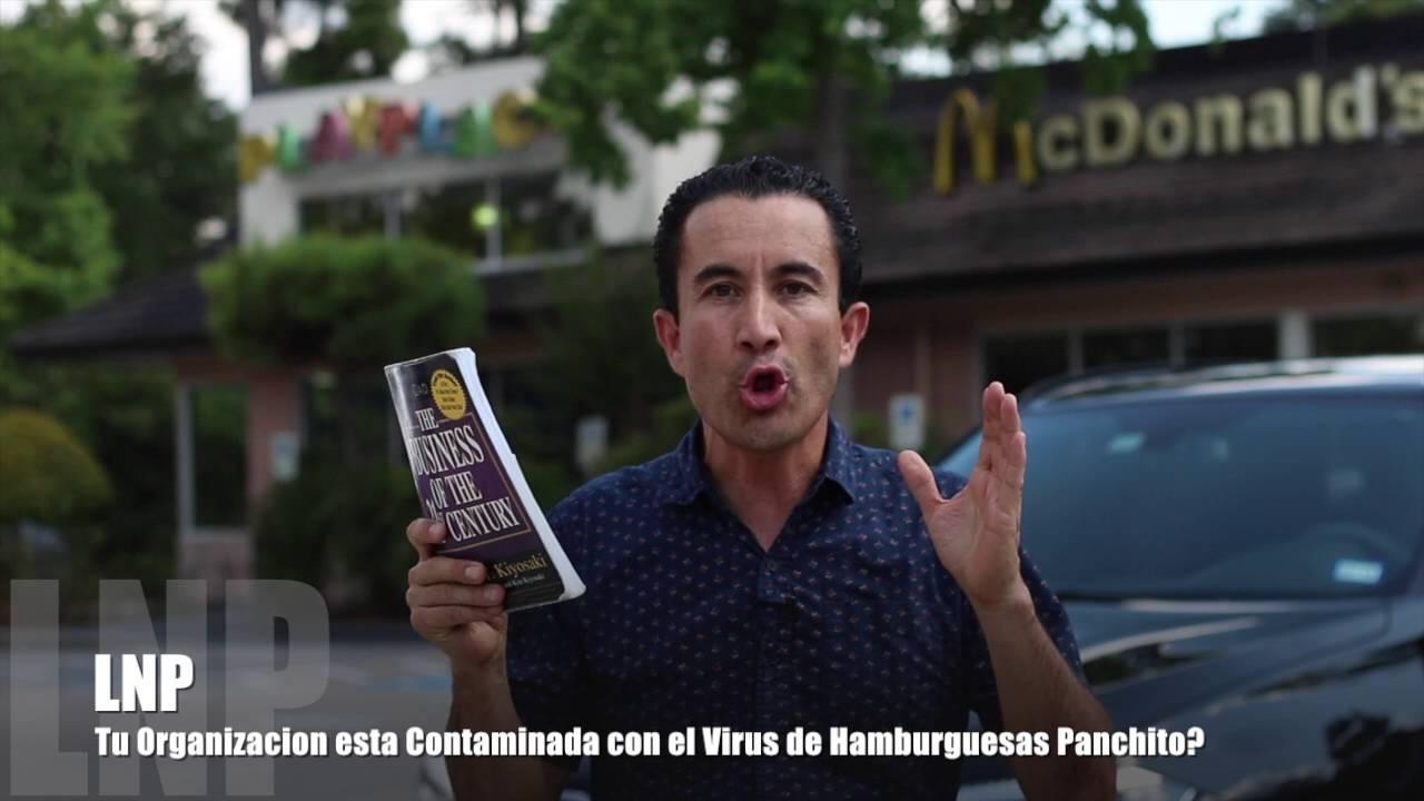 301 Tu Organizacion esta Contaminada con el Virus de Hamburguesas Panchito? por Luis R Landeros