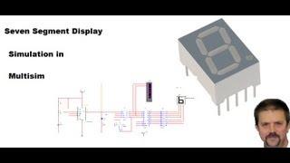 """Seven segment display"" simulation in Multisim Paul Wesley Lewis"