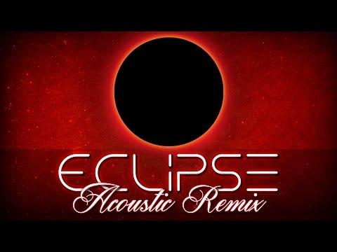 "♫ ""Eclipse"" Acoustic Remix | FREE DOWNLOAD"