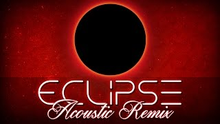 "♫ ""Eclipse"" Acoustic Remix (Prod. by STOKES) 