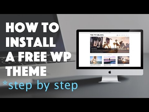 How to Install a Free WordPress Theme to Your Blog – 2016