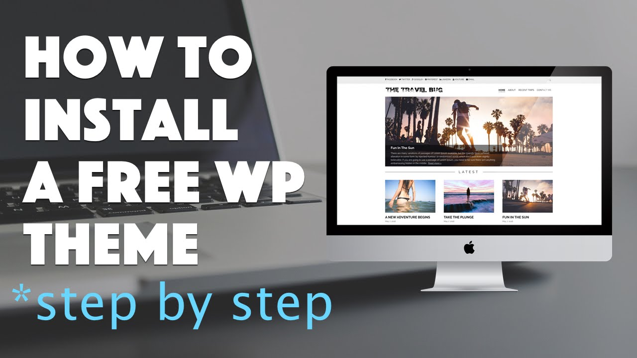How To Install A Free Wordpress Theme To Your Blog 2016 Youtube