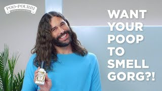"PooPourri x Jonathan Van Ness ""Want Your Poop To Smell Gorg?!"""
