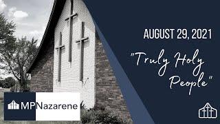 "August 29, 2021 ""Truly Holy People"" MPNazarene Livestream"