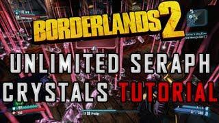 Borderlands 2 Unlimited Seraph Crystals TUTORIAL