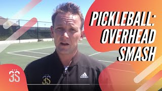 Pickleball: Overhead SMASH Strategy