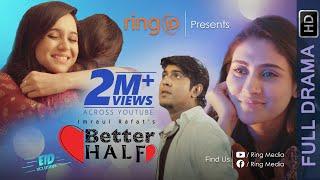 Better Half | Tawsif Mahbub | Mehazabien | Sabila Nur | Bangla New Eid Natok 2019