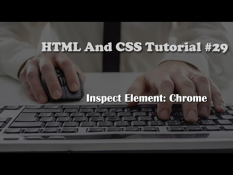 HTML and CSS Tutorial 29: Inspect Element (Google Chrome)