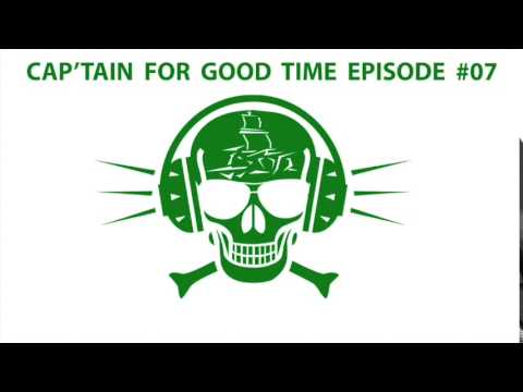 CAP'TAIN FOR GOOD TIME - Episode #07