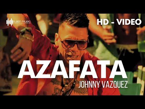 JOHNNY VAZQUEZ - AZAFATA (Official Video With Lyrics) 720 HD