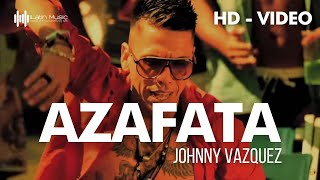 JOHNNY VAZQUEZ - AZAFATA (Official video with lyrics) 720 HD