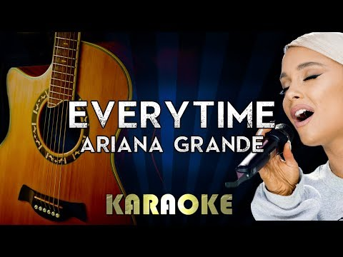 Everytime - Ariana Grande  Acoustic Guitar Karaoke  Instrumental  Cover Sing Along