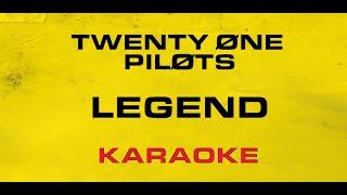 Twenty One Pilots - Legend (Karaoke)