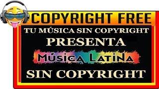 ???? Música Latina Sin COPYRIGHT ???? Para MONETIZAR En YouTube [TMSC]
