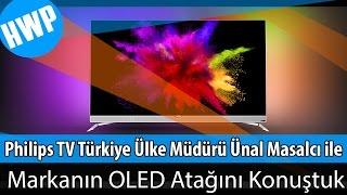 Philips TV Türkiye Ülke Müdürü Ünal Masalcı ile Markanın OLED Atağını Konuştuk