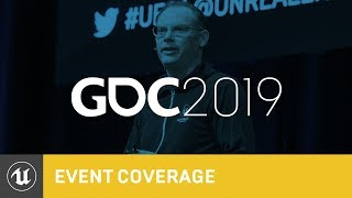 State of Unreal | GDC 2019 | Unreal Engine