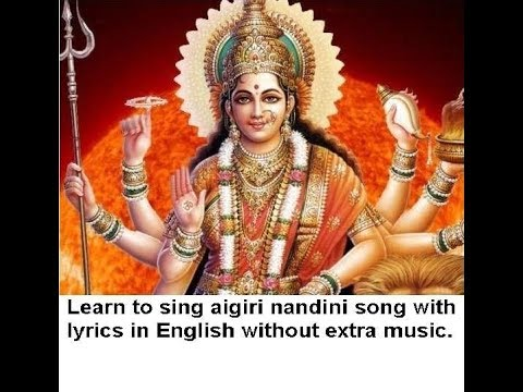 Learn to sing aigiri nandini song with lyrics in English without extra music