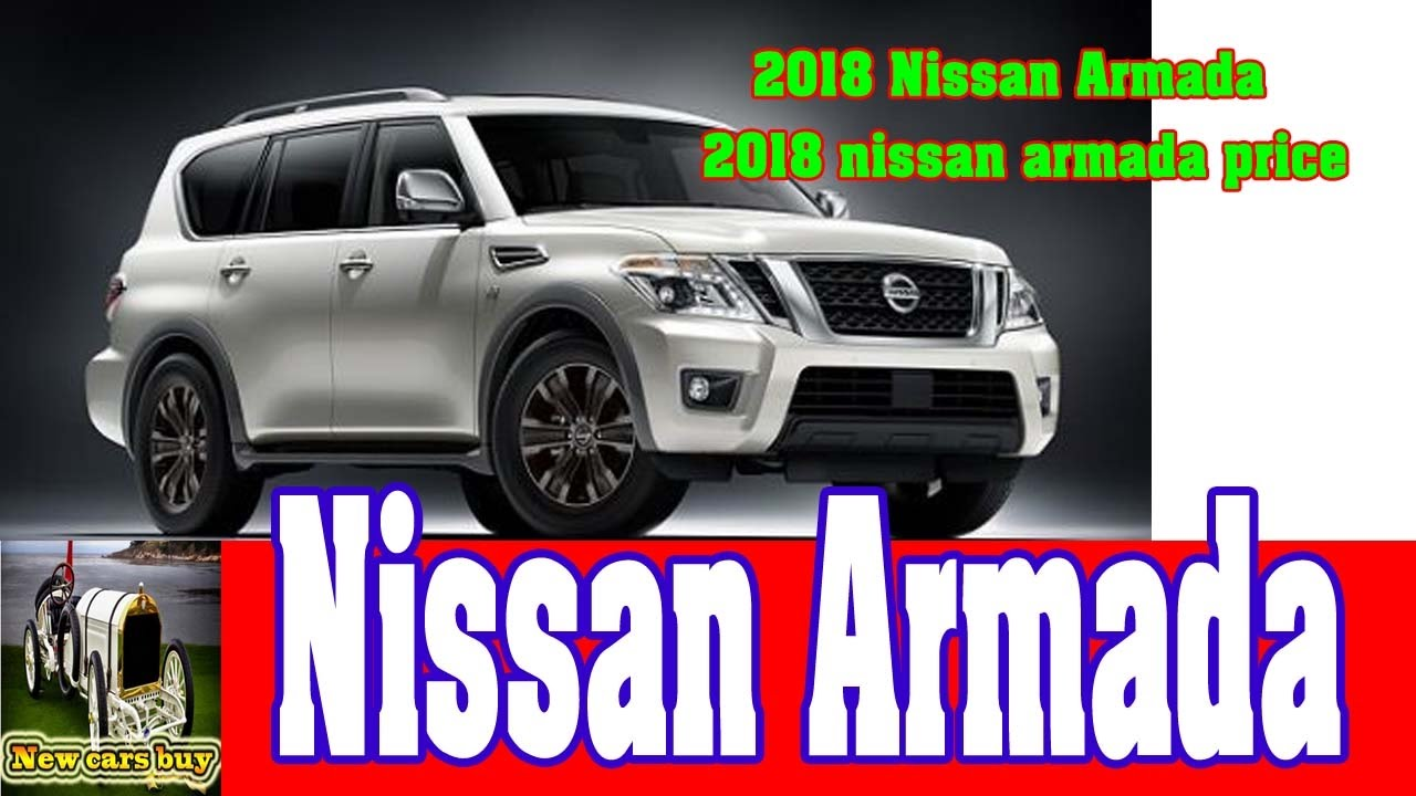 2018 Nissan Armada: Changes, Features, Price >> 2018 Nissan Armada 2018 Nissan Armada Price New Cars Buy
