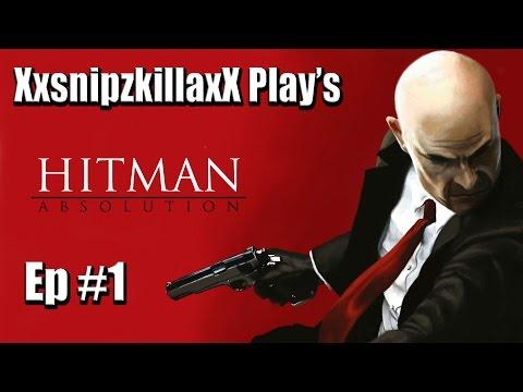 Hitman : Absolution w/ XxsnipzkillaX Ep: #1 - KNIFES, RADIO'S, AND BAD SCORES