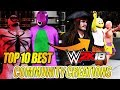 TOP 10 FUNNY CREATED WRESTLERS IN WWE 2K18 - COMMUNITY CREATIONS SHOWCASE