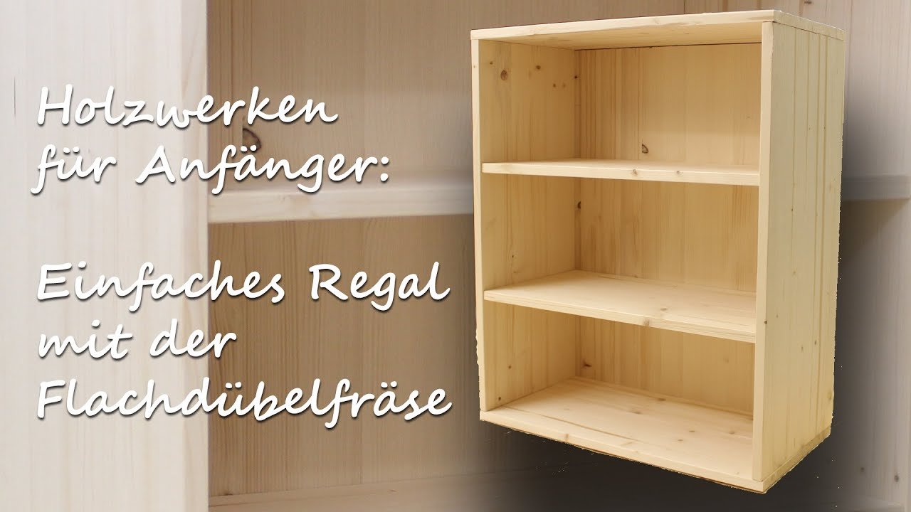 diy handwerken holz f r anf nger simples regal mit der flachd belfr se kreativbunt youtube. Black Bedroom Furniture Sets. Home Design Ideas